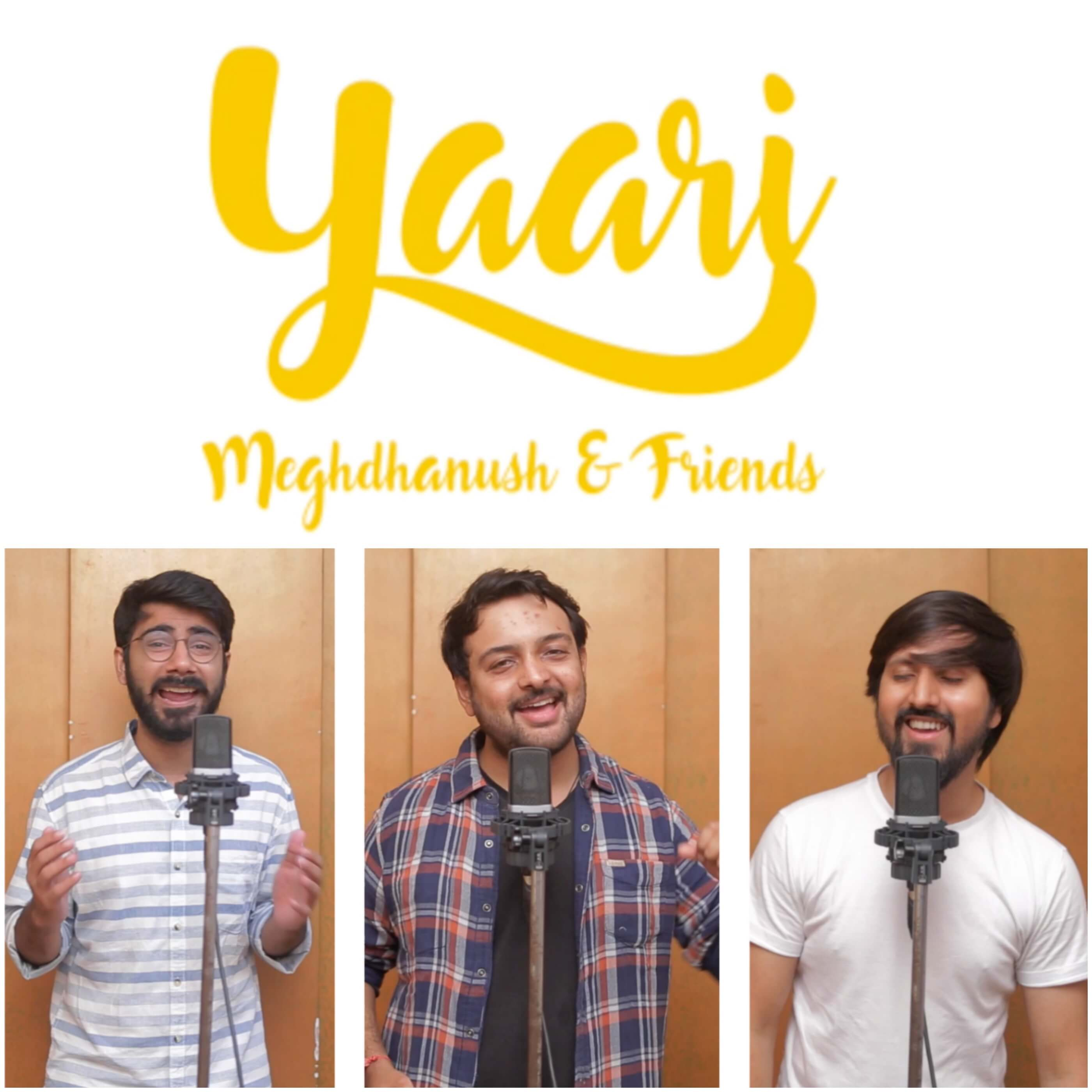 Yaari | Meghdhanush and Friends